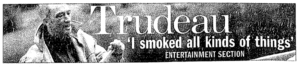 1994-pierre-trudeau-smoked-all-kinds-of-things